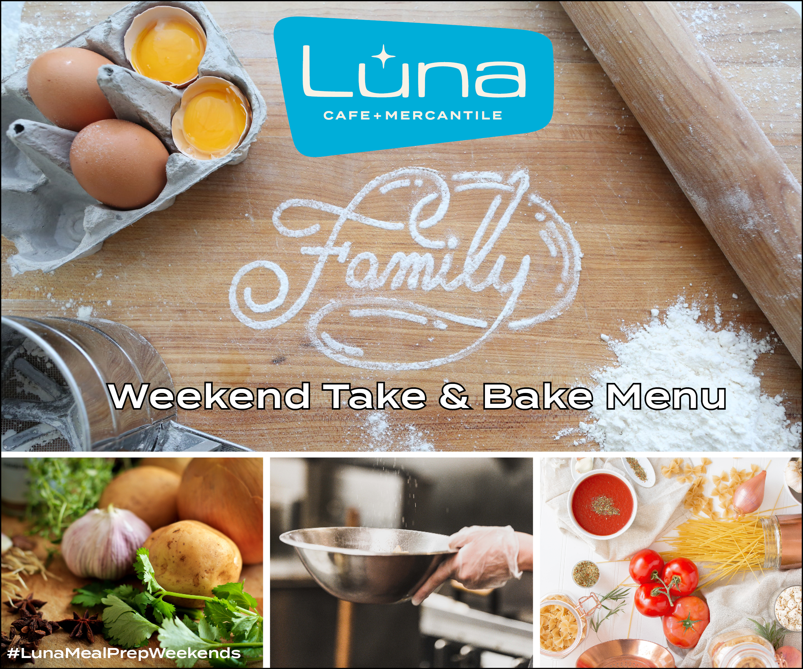 LUNA Family Weekend Take & Bake Menu