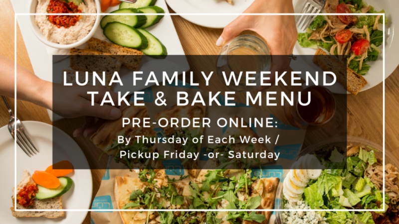 luna family weekend take and bake